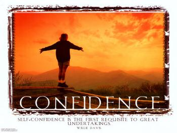 Be confident! Be yourself!